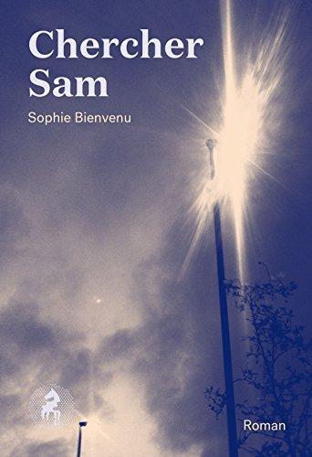 Chercher Sam [nouvelle édition] Sophie Bienvenu
