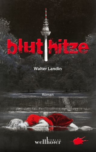 Bluthitze: Lauers erster Fall Walter Landin