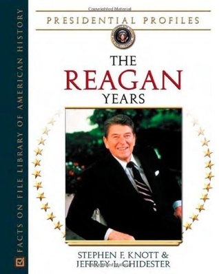 The Reagan Years  by  Stephen F. Knott