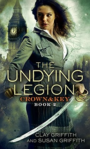 The Undying Legion (Crown & Key #2) Clay Griffith