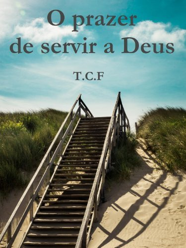 O prazer de servir a Deus TCF