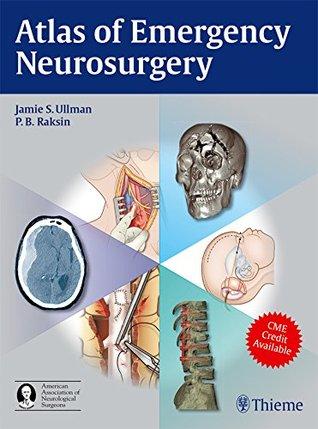 Atlas of Emergency Neurosurgery  by  Jamie S. Ullman
