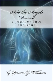 And the Angels Danced  by  Yvonne G. Williams