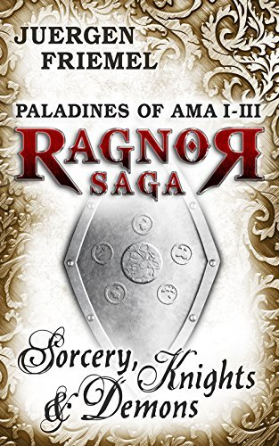 Sorcery, Knights and Demons: Paladines of Ama Book 1-3  by  Juergen Friemel
