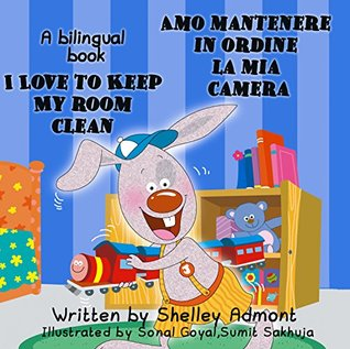 Libri per bambini: I Love to Keep My Room Clean - Amo mantenere in ordine la mia camera (ESL childrens books, English-Italian Bilingual book): italian ... books for kids (Amo...) Shelley Admont