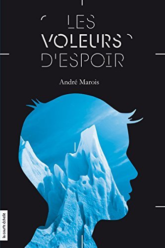Les Voleurs despoir  by  André Marois