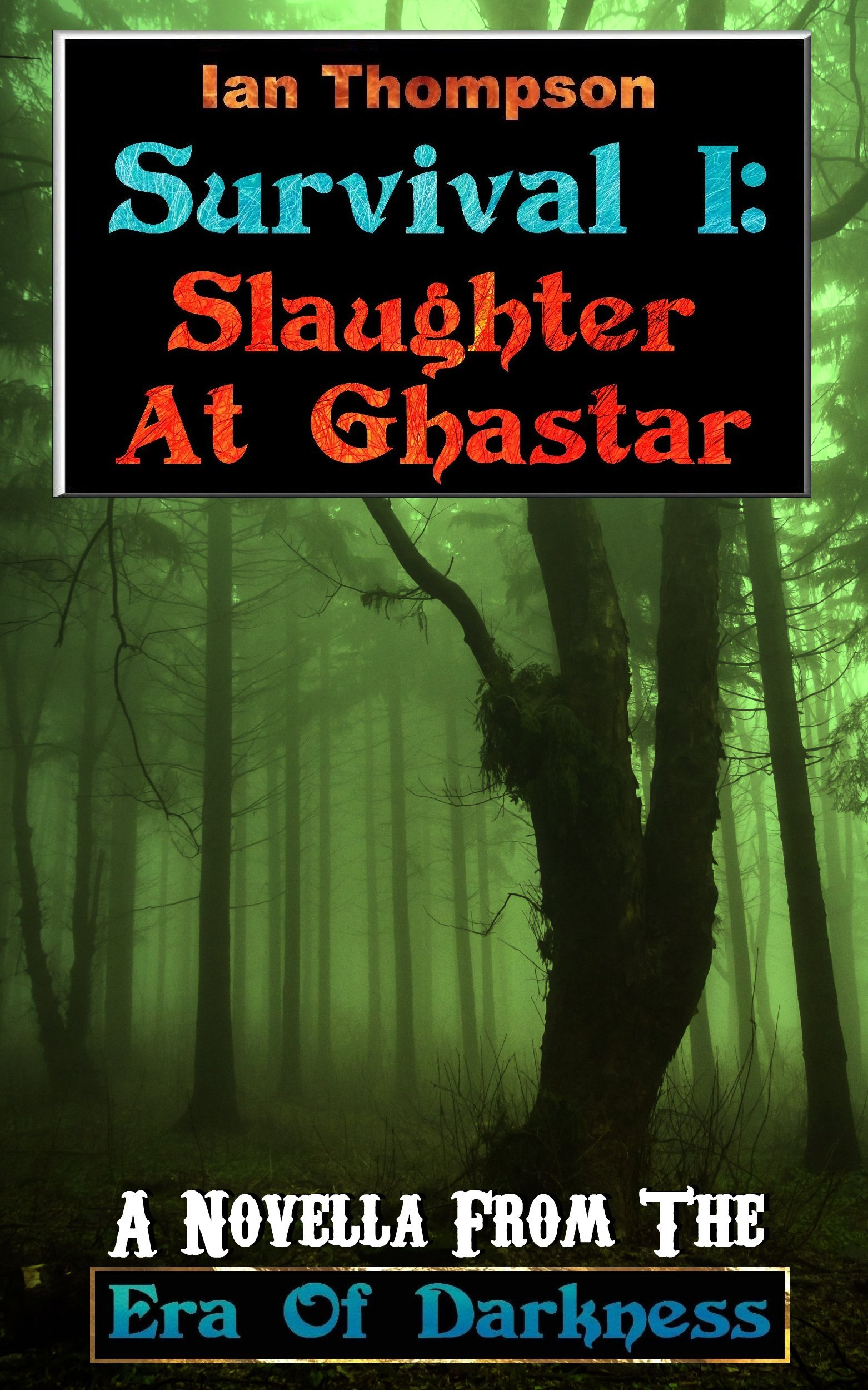 Survival I: Slaughter At Ghastar Ian  Thompson