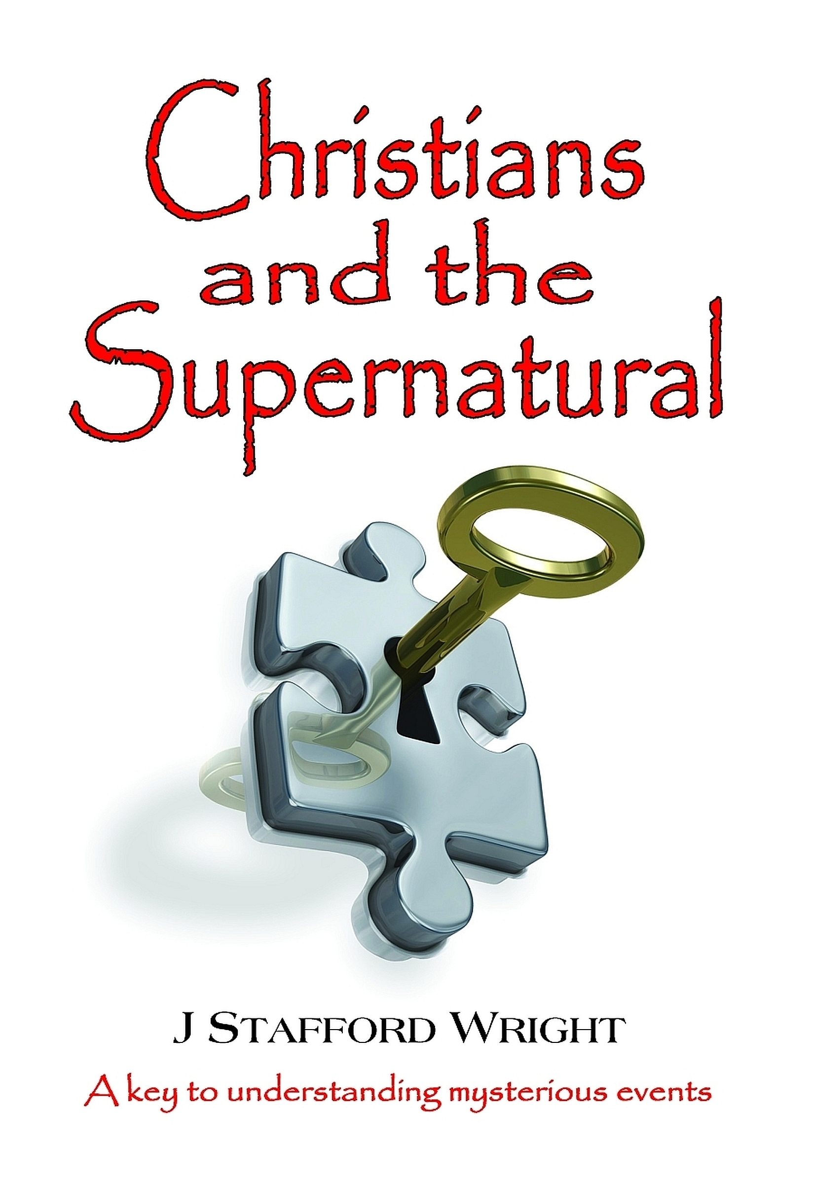 Christians and the Supernatural J Stafford Wright