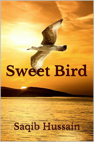Sweet Bird  by  Saqib Hussain