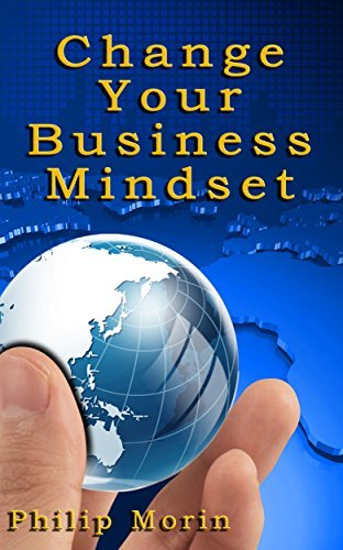 Business: The 1000 Most Powerful Quotes To Change Your Business Mindset Philip Morin