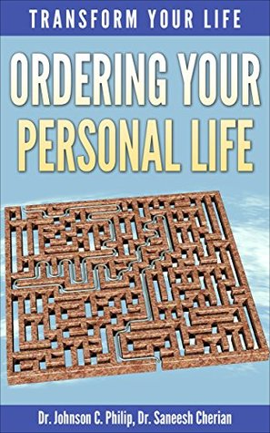 Ordering Your Personal Life Johnson C. Philip