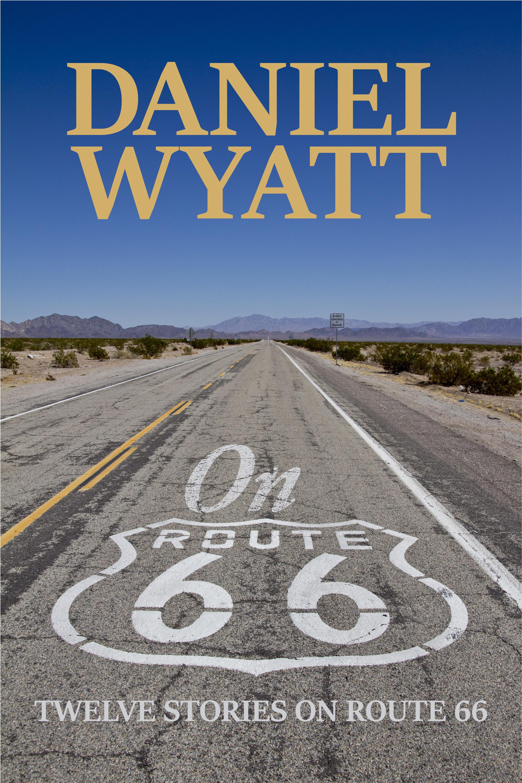On Route 66  by  Daniel Wyatt