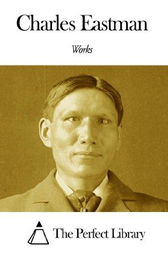 Works of Charles Eastman  by  Charles Alexander Eastman