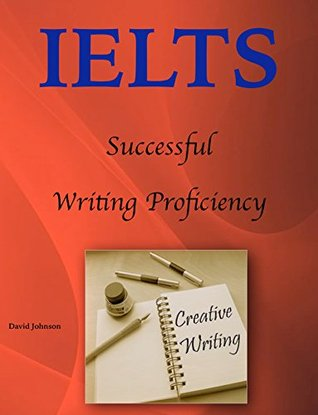 IELTS - Successful Writing Proficiency  by  David Johnson