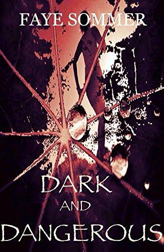 Dark And Dangerous Faye Sommer