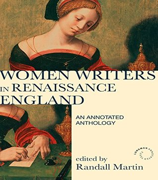 Women Writers in Renaissance England: An Annotated Anthology (Longman Annotated Texts) Randall Martin