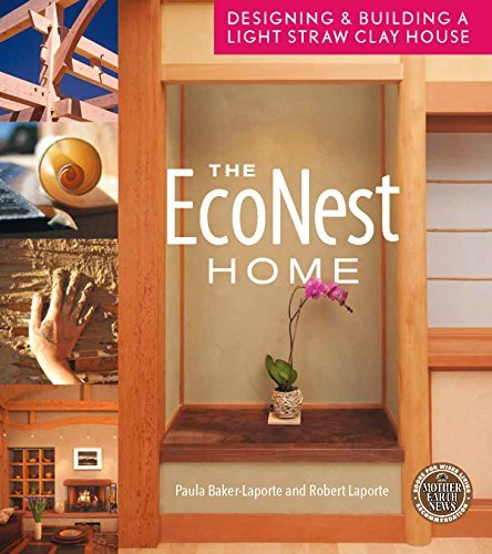 The EcoNest Home: Designing and Building a Light Straw Clay House Paula Baker-Laporte