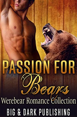ROMANCE: Menage: Passion for Bears (Paranormal MMF Menage Collection) (New Adult Werebear Romance Short Stories Collection)  by  Tall and Dark Publishing