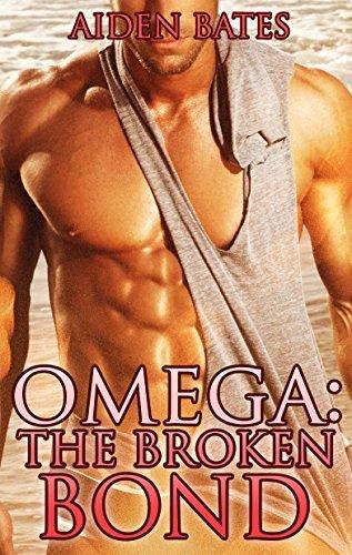 Omega: The Broken Bond  by  Aiden Bates