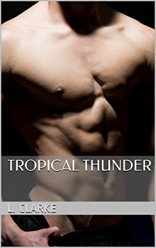 Tropical Thunder MM Erotica: His First Time L. Clarke