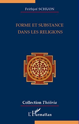 Forme et substance dans les religions Frithjof Schuon
