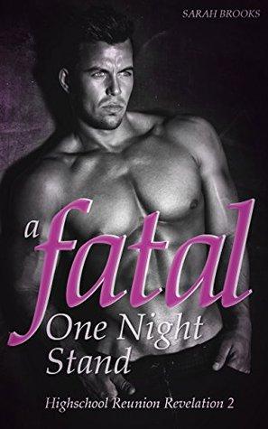 A Fatal One Night Stand: Michelle Gone Wild (Highschool Reunion Revelation, #2) Sarah J. Brooks