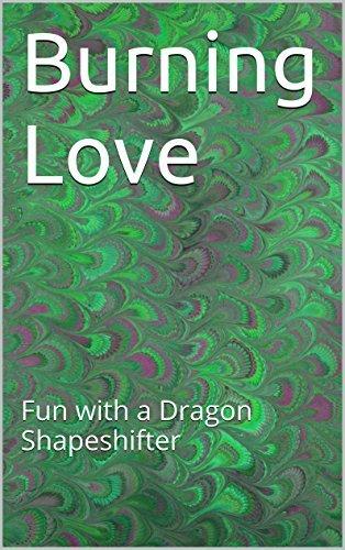 Burning Love: Fun with a Dragon Shapeshifter K. Zanuels