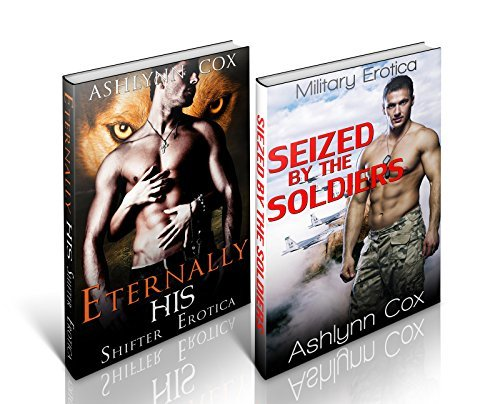Eternally His / Seized By The Soldiers Ashlynn Cox