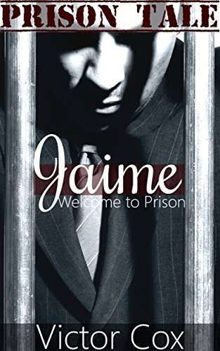 Jaime: Welcome to Prison Victor Cox