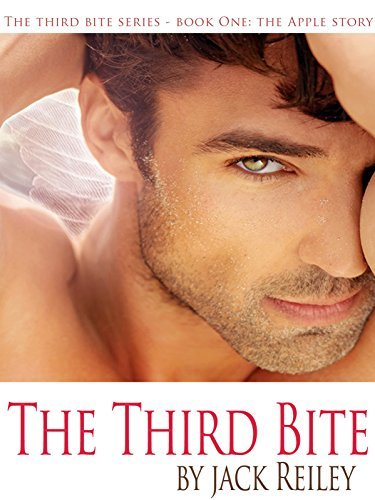 The Third Bite - Book One: The Apple Story Jack Reiley