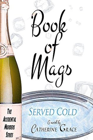 Book of Mags: Served Cold (The Accidental Murders Series 2) Catherine Grace