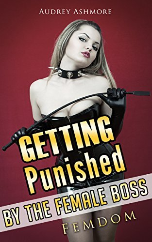 Getting Punished By The Female Boss: FEMDOM Audrey Ashmore