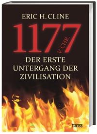 1177 v. Chr. : Der erste Untergang der Zivilisation Eric H. Cline