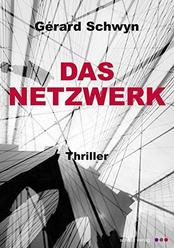 Das Netzwerk: Thriller Gérard Schwyn