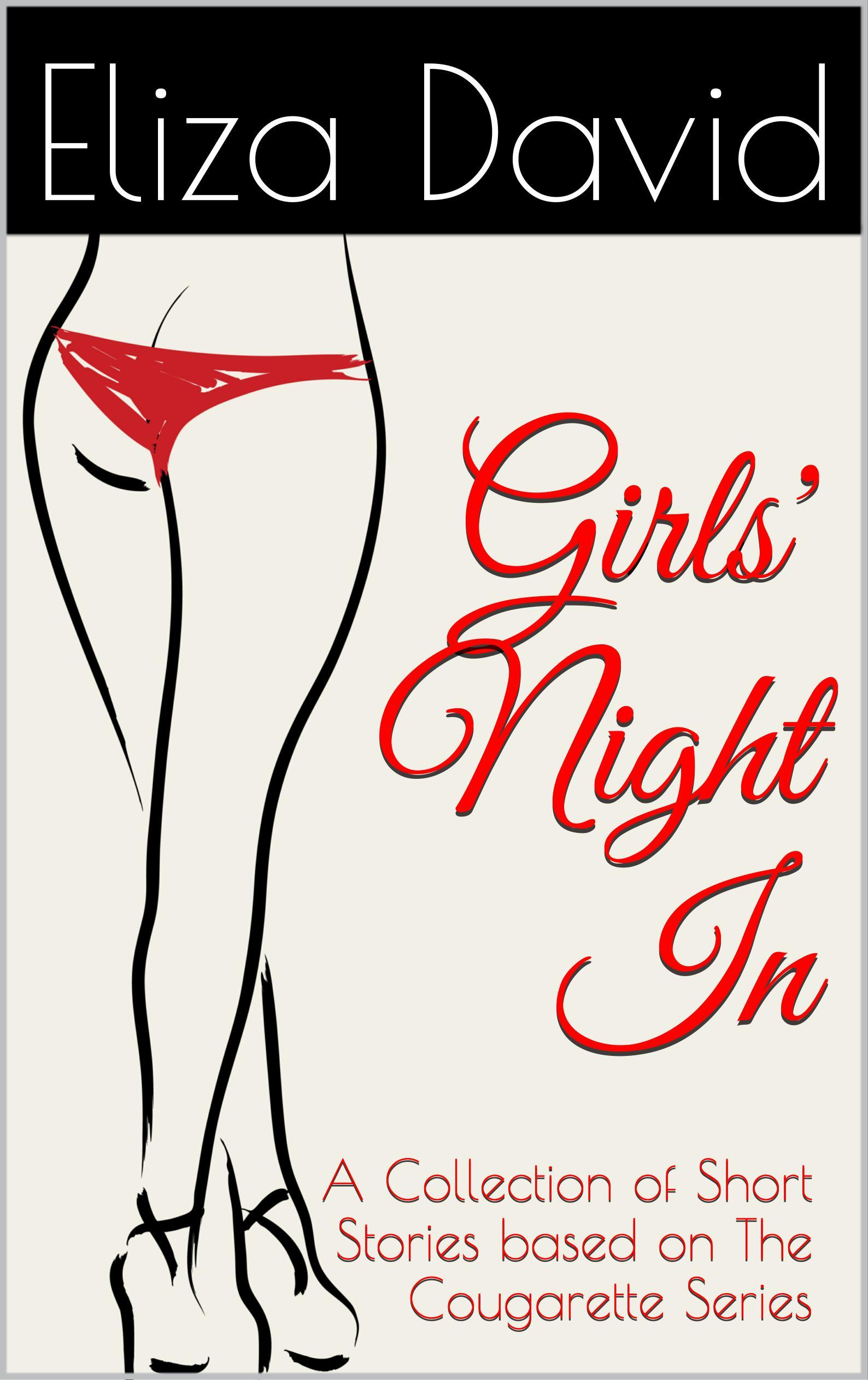 Girls Night In: A Collection of Short Stories based on The Cougarette Series Eliza David