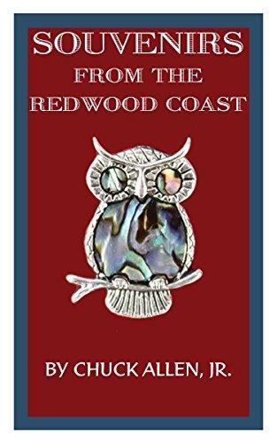 Souvenirs From the Redwood Coast Chuck Allen Jr.