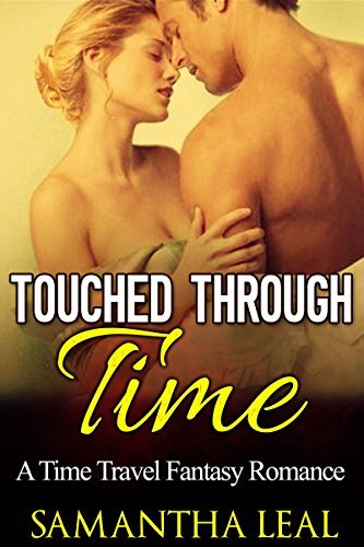 Touched through Time Samantha Leal