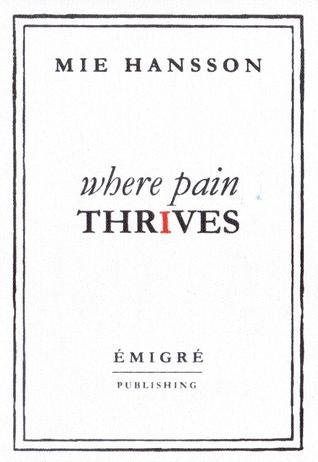 Where Pain Thrives Mie Hansson