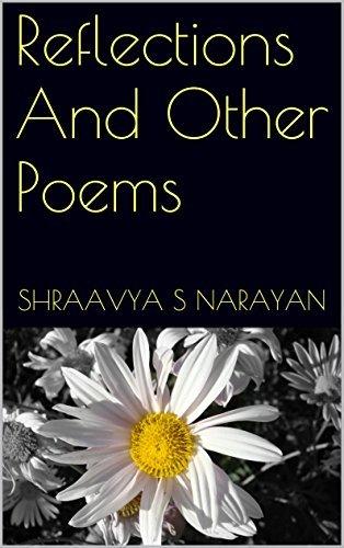Reflections And Other Poems Shraavya S Narayan