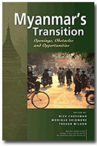 Myanmars Transition: Openings, Obstacles and Opportunities  by  Nick Cheesman
