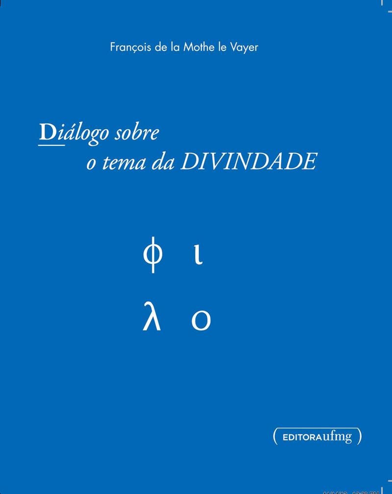 Diálogo sobre o tema da divindade François de La Mothe Le Voyer