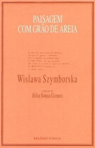 Paisagem Com Grão de Areia Wisława Szymborska