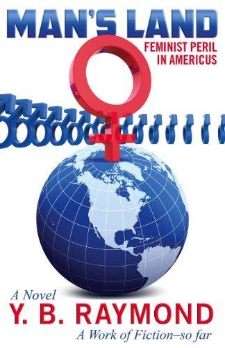 Mans Land: Feminist Peril in Americus Y.B. Raymond