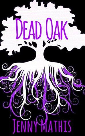 Dead Oak : Abducted (Dead Oak #2)  by  Jenny Mathis