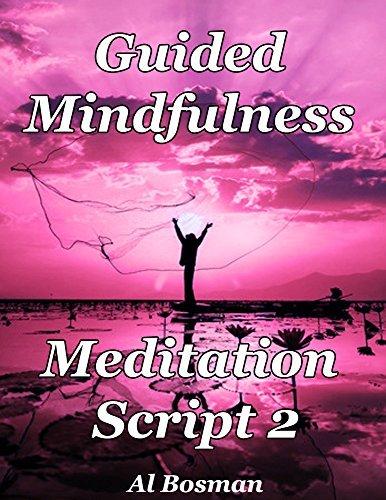 Guided Mindfulness Meditation Script 2 Al Bosman