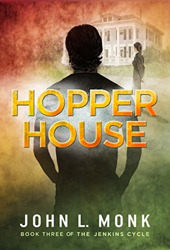 Hopper House (The Jenkins Cycle Book 3)  by  John L. Monk