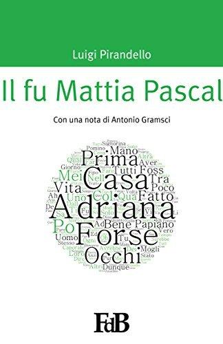 Il fu Mattia Pascal (con Annotazioni): Con una nota di Antonio Gramsci (p-mondi. Luigi Pirandello Vol. 2) Luigi Pirandello