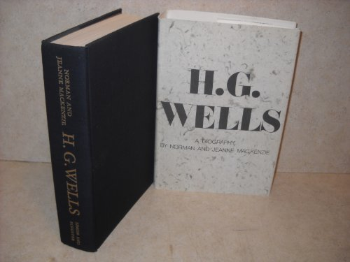 H.G. Wells: A Biography  by  Norman Ian MacKenzie