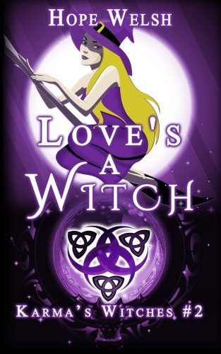 Loves a Witch (Karmas Witches #2) Hope Welsh
