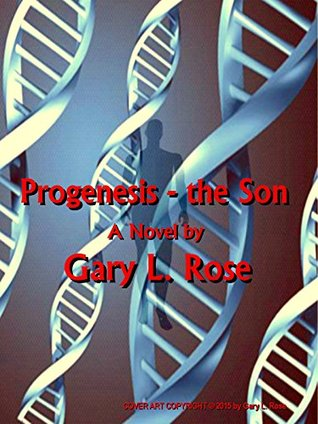 Progenesis - The Son: Book 2: The Cognitives Gary Rose